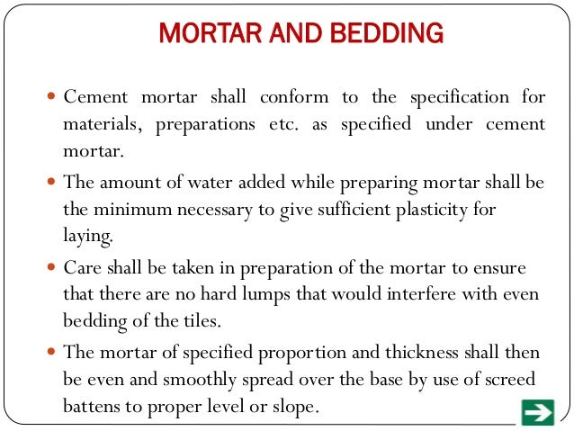 MORTAR AND BEDDING  Cement mortar shall conform to the specification for  materials, preparations etc. as specified under...