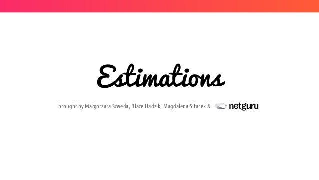 Estimations brought by Małgorzata Szweda, Blaze Hadzik, Magdalena Sitarek &