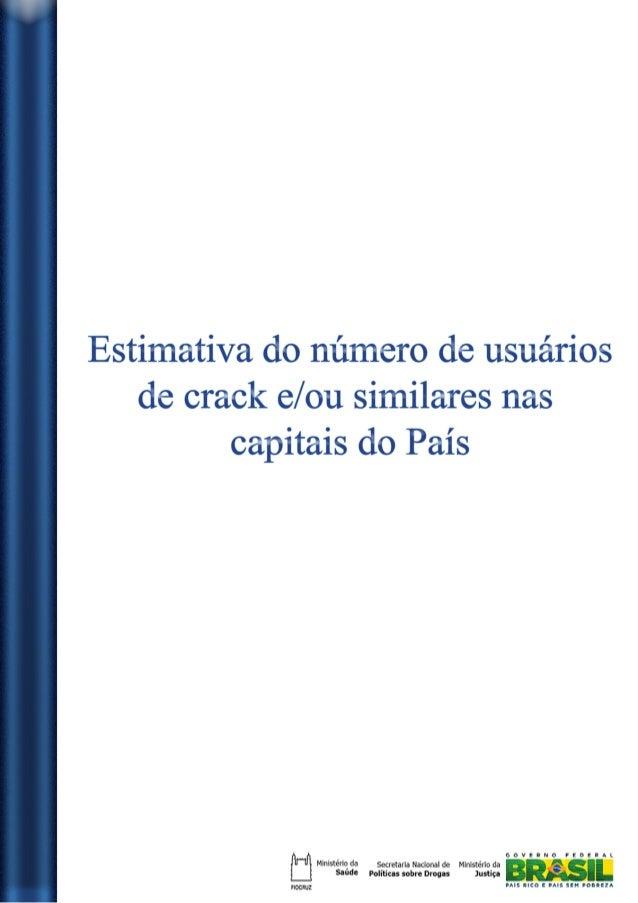 1 Estimativa do número de usuários de crack e/ou similares nas Capitais do País Introdução Em 20 de maio de 2010, a Presid...