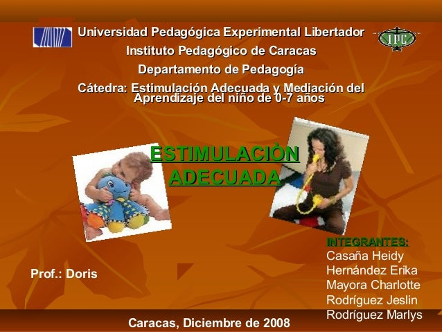 Universidad Pedagógica EExxppeerriimmeennttaall LLiibbeerrttaaddoorr  IInnssttiittuuttoo PPeeddaaggóóggiiccoo ddee CCaarra...