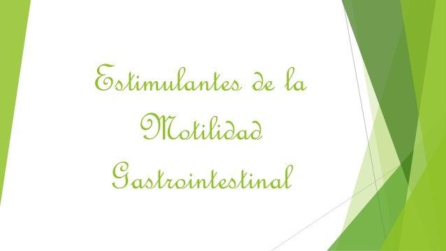 Estimulantes de la  Motilidad  Gastrointestinal