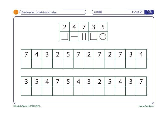 i FICHA Nº:Códigos Estimular la Atención. NOVENO NIVEL www.gesfomedia.com Escribe debajo de cada letra su código 096 2 4 7...