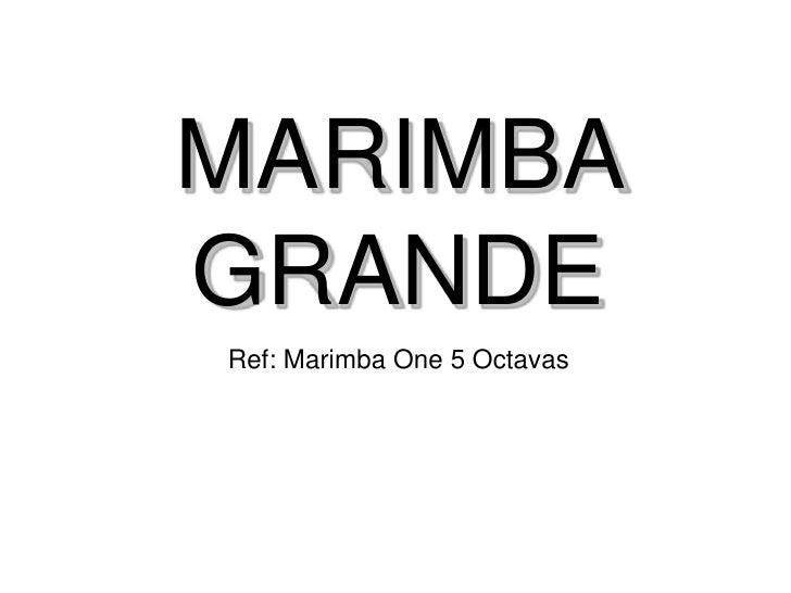 MARIMBA GRANDE Ref: Marimba One 5 Octavas