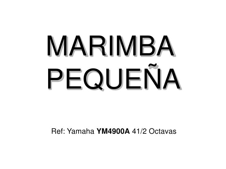 MARIMBA PEQUEÑA Ref: Yamaha YM4900A 41/2 Octavas