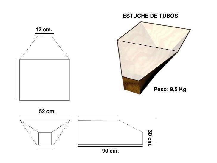 ESTUCHE DE TUBOS  12 cm.                                        Peso: 9,5 Kg.     52 cm.                               30 ...
