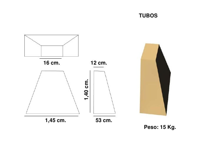 TUBOS     16 cm.                12 cm.               1,40 cm.     1,45 cm.               53 cm.                           ...