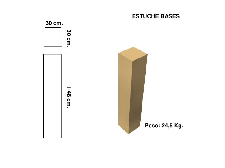 ESTUCHE BASES 30 cm.              30 cm.          1,48 cm.                            Peso: 24,5 Kg.