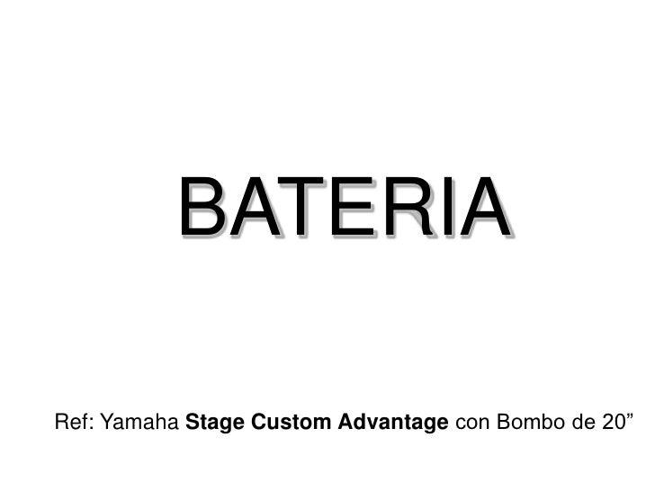 "BATERIA  Ref: Yamaha Stage Custom Advantage con Bombo de 20"""