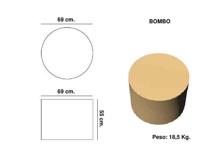 69 cm.            BOMBO     69 cm.          55 cm.                       Peso: 18,5 Kg.