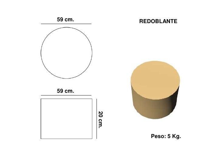 59 cm.            REDOBLANTE     59 cm.          20 cm.                          Peso: 5 Kg.