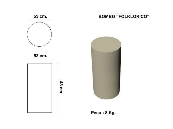 """BOMBO """"FOLKLORICO"""" 53 cm.     53 cm.   48 cm.                       Peso : 8 Kg."""
