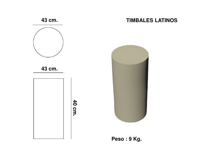 43 cm.                 TIMBALES LATINOS     43 cm.   40 cm.                       Peso : 9 Kg.