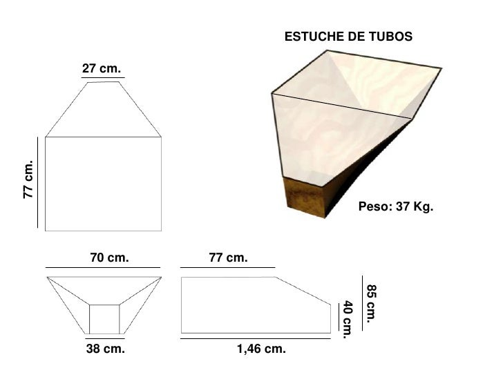 ESTUCHE DE TUBOS           27 cm. 77 cm.                                                   Peso: 37 Kg.              70 cm...
