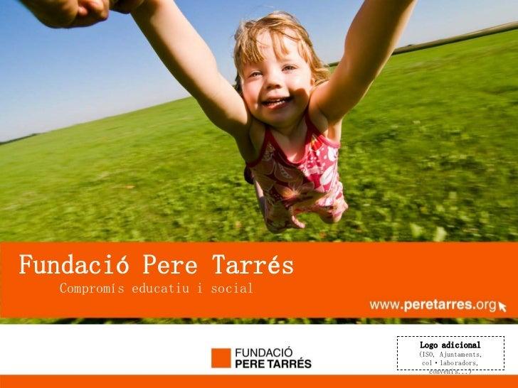       www.peretarres.org  Fundació Pere Tarrés        Compromís educatiu i social                       ...