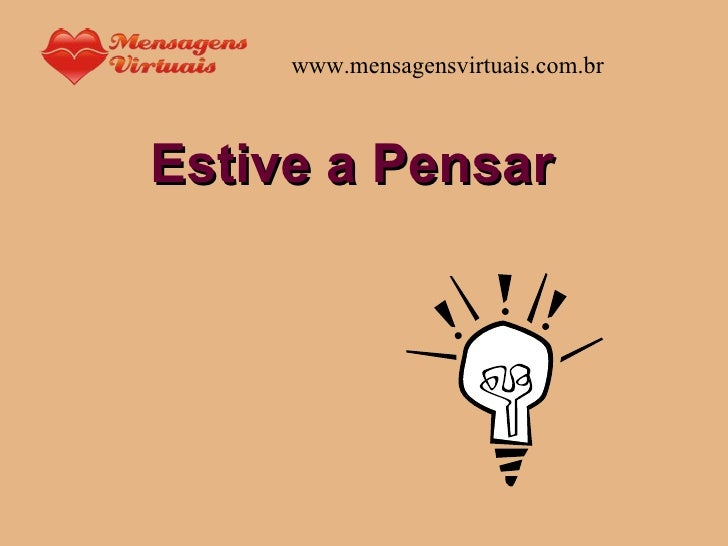 Estive a Pensar www.mensagensvirtuais.com.br