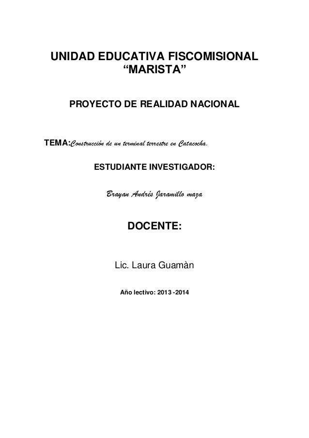 """UNIDAD EDUCATIVA FISCOMISIONAL """"MARISTA"""" PROYECTO DE REALIDAD NACIONAL  TEMA:Construcción de un terminal terrestre en Cata..."""