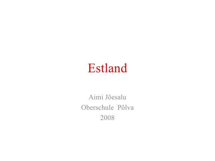 Estland Aimi Jõesalu Oberschule  Põlva 2008
