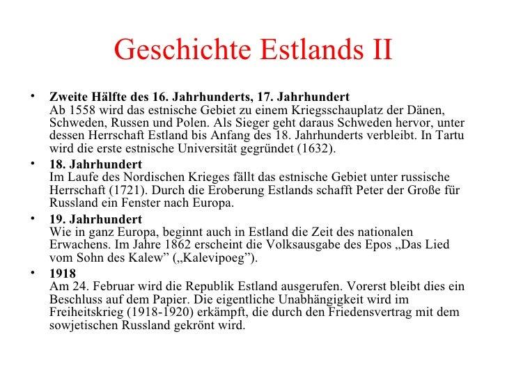 <ul><li>Zweite Hälfte des 16.Jahrhunderts, 17.Jahrhundert   Ab 1558 wird das estnische Gebiet zu einem Kriegsschauplatz ...