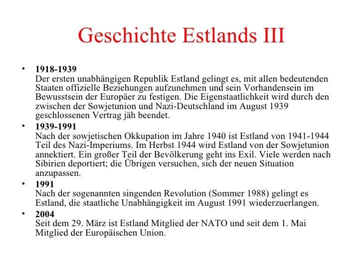 <ul><li>1918-1939 Der ersten unabhängigen Republik Estland gelingt es, mit allen bedeutenden Staaten offizielle Beziehunge...