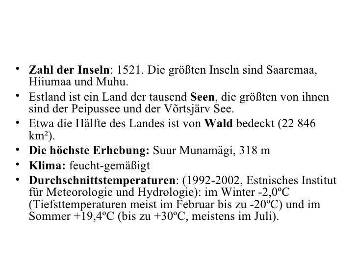 <ul><li>Zahl der Inseln : 1521. Die größten Inseln sind Saaremaa, Hiiumaa und Muhu.  </li></ul><ul><li>Estland ist ein Lan...