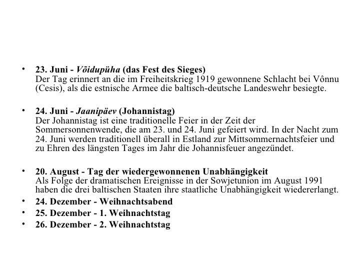 <ul><li>23. Juni -  Võidupüha  (das Fest des Sieges)   Der Tag erinnert an die im Freiheitskrieg 1919 gewonnene Schlacht b...