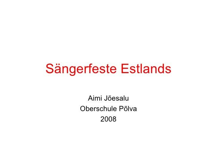 Sängerfeste Estlands Aimi Jõesalu Oberschule Põlva 2008