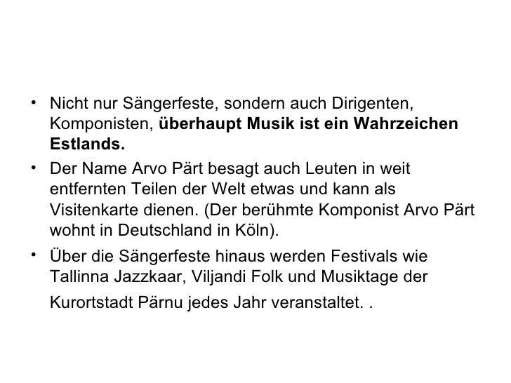 <ul><li>Nicht nur Sängerfeste, sondern auch Dirigenten, Komponisten,  überhaupt Musik   ist ein Wahrzeichen Estlands.   </...