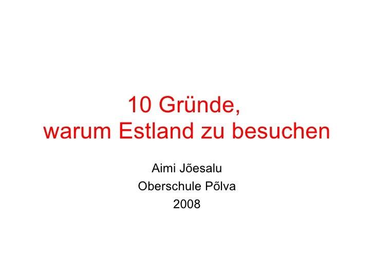 10 Gründe,  warum Estland zu besuchen Aimi Jõesalu Oberschule Põlva 2008