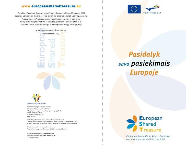 """www.europeansharedtreasure.eu   Projektą """"Pasidalyti Europos lobiai"""" (angl. European Shared Treasure, EST) parengė už Socr..."""