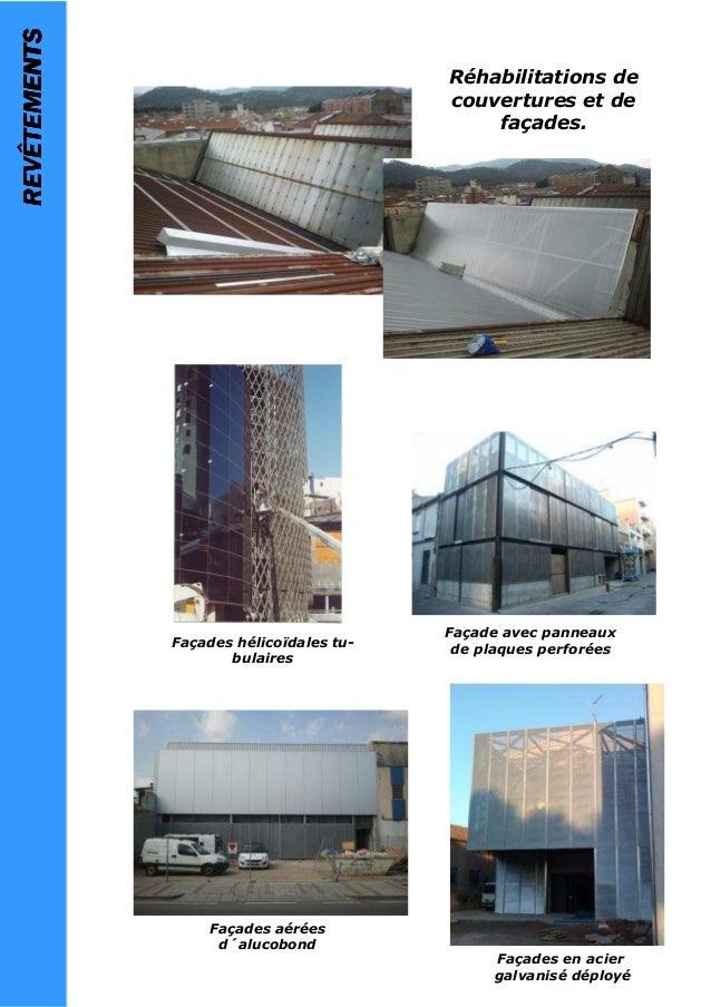 REVÊTEMENTSREVÊTEMENTSREVÊTEMENTSREVÊTEMENTS Réhabilitations de couvertures et de façades. Façades hélicoïdales tu- bulair...