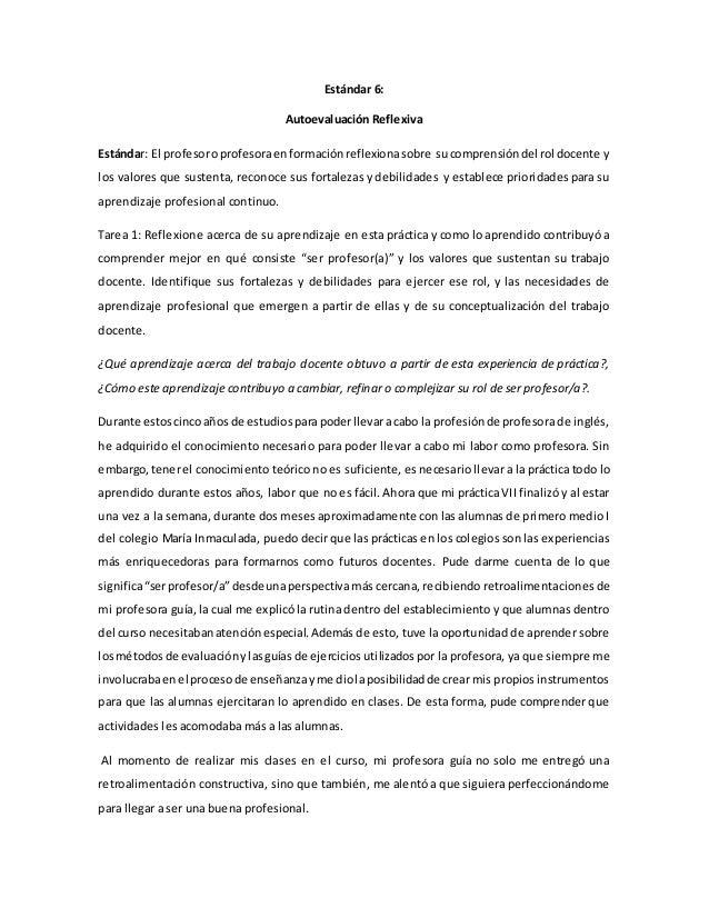Estándar 6: Autoevaluación Reflexiva Estándar: El profesoroprofesoraenformaciónreflexionasobre sucomprensióndel rol docent...