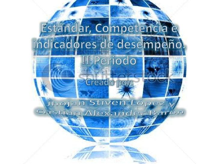 Estándar, competencia e indicadores de desempeño Slide 2