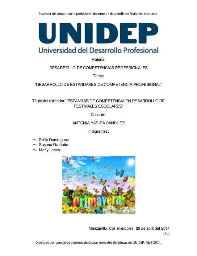 Estándar de competencia profesional docente en desarrollo de festivales escolares. 1/11 Diseñado por comité de alumnos de ...