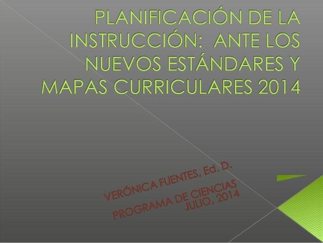  Dada la orientación sobre planificación, el maestro: › Analizará la nueva estructura y contenido en los estándares y exp...