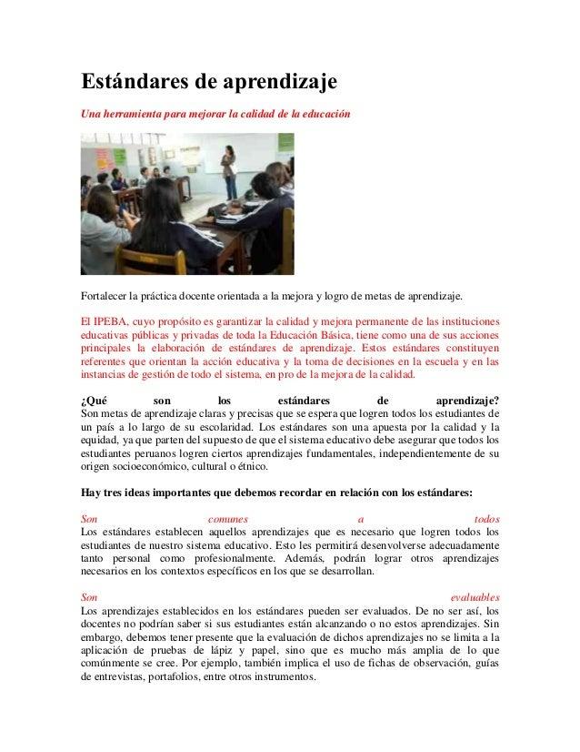 Estándares de aprendizaje Una herramienta para mejorar la calidad de la educación Fortalecer la práctica docente orientada...