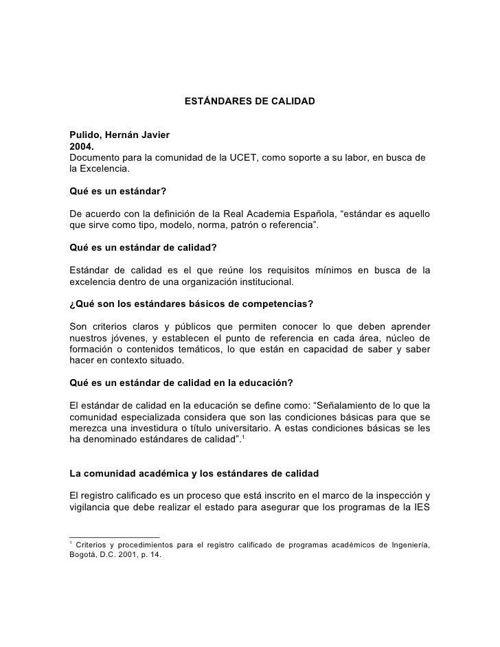 ESTÁNDARES DE CALIDADPulido, Hernán Javier2004.Documento para la comunidad de la UCET, como soporte a su labor, en busca d...