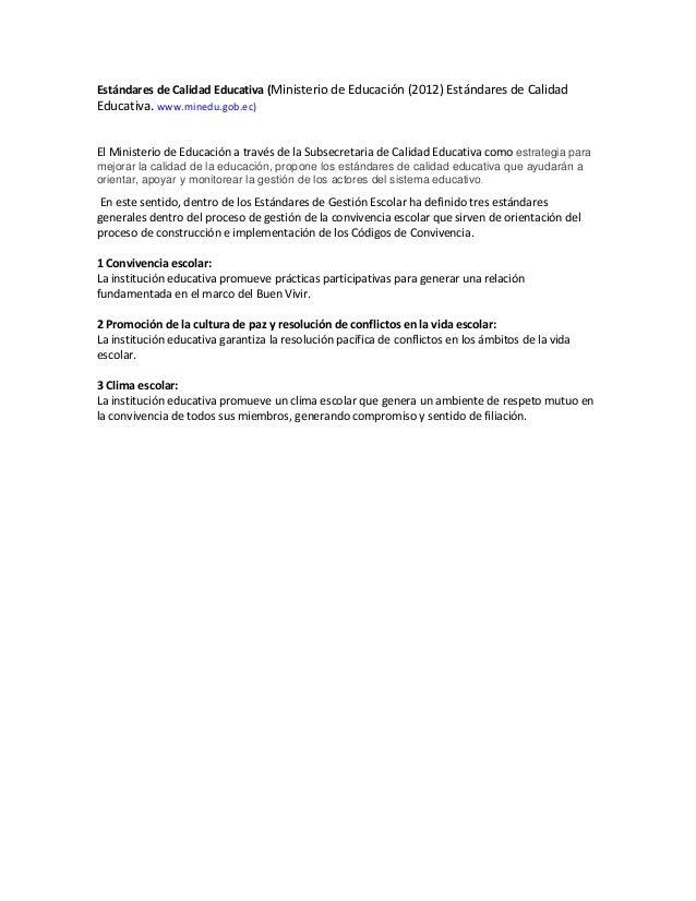 Estándares de Calidad Educativa (Ministerio de Educación (2012) Estándares de Calidad Educativa. www.minedu.gob.ec) El Min...