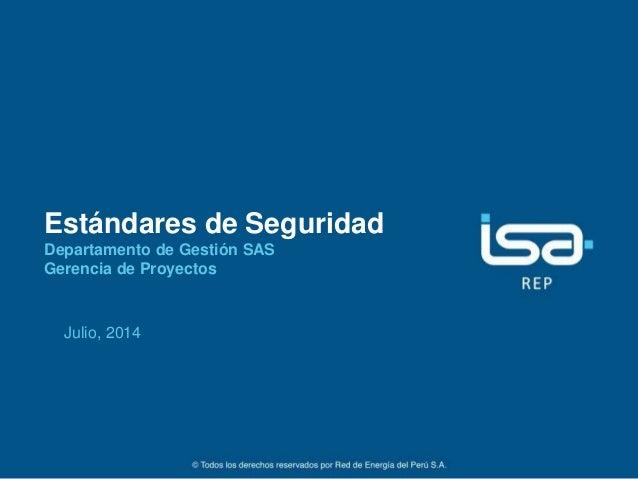 1 Estándares de Seguridad Departamento de Gestión SAS Gerencia de Proyectos Julio, 2014