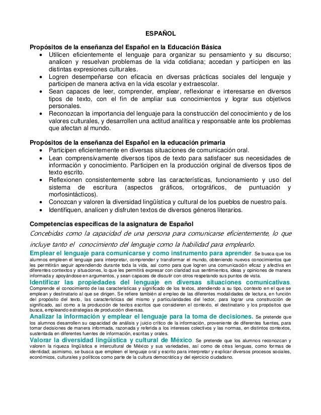 ESPAÑOL Propósitos de la enseñanza del Español en la Educación Básica  Utilicen eficientemente el lenguaje para organizar...