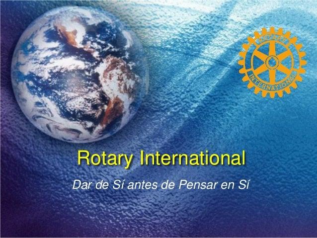 Rotary International Dar de Sí antes de Pensar en Sí