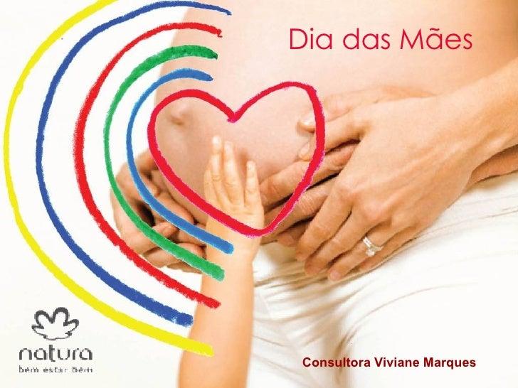 Dia das Mães Consultora Viviane Marques