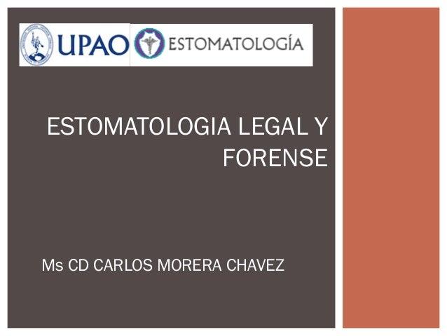 Ms CD CARLOS MORERA CHAVEZESTOMATOLOGIA LEGAL YFORENSE
