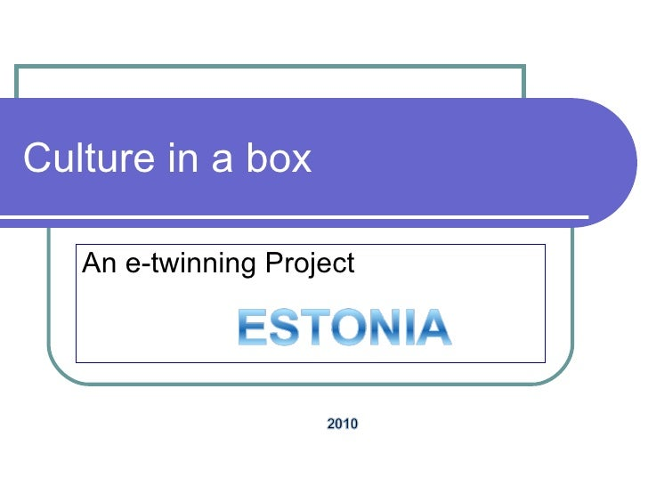Culture in a box An e-twinning Project