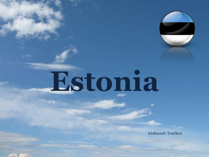 Estonia      Aleksandr Tsurkan