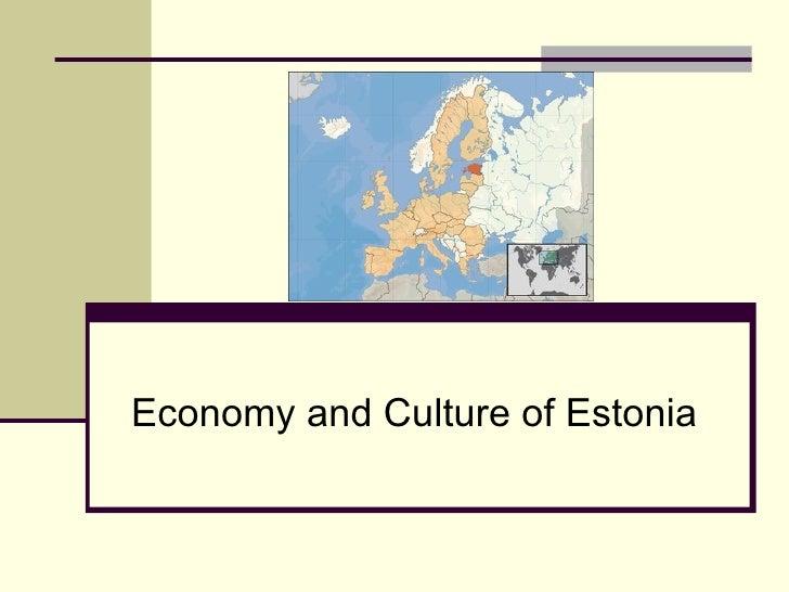 Economy and Culture of Estonia