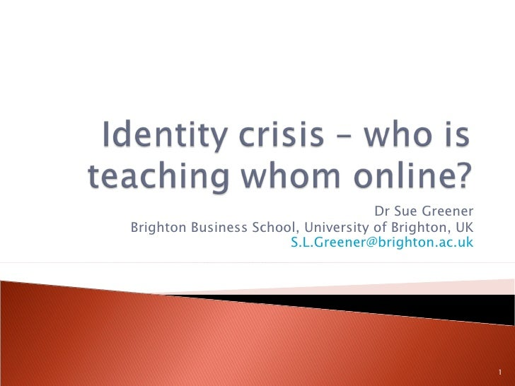 Dr Sue Greener Brighton Business School, University of Brighton, UK [email_address]