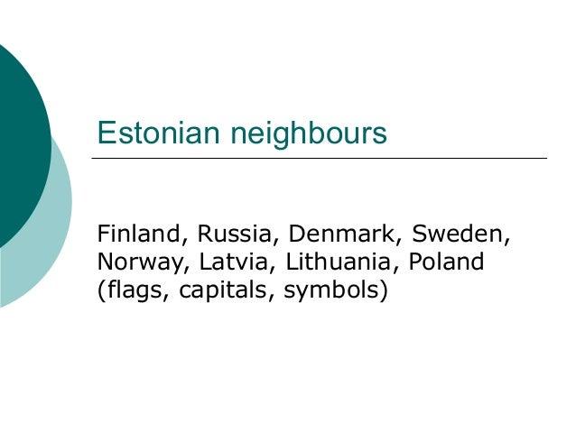 Estonian neighbours Finland, Russia, Denmark, Sweden, Norway, Latvia, Lithuania, Poland (flags, capitals, symbols)