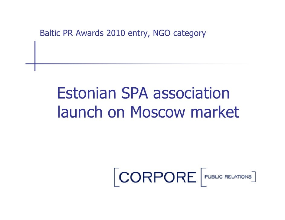 Baltic PR Awards 2010 entry, NGO category         Estonian SPA association     launch on Moscow market