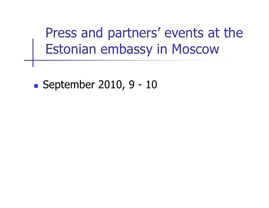Press and partners' events at the Estonian embassy in Moscow  September 2010, 9 - 10
