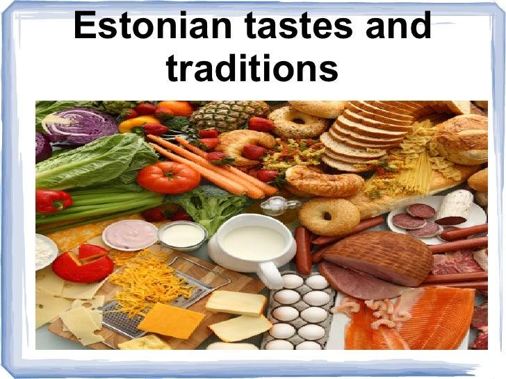 Estonian tastes and    traditions